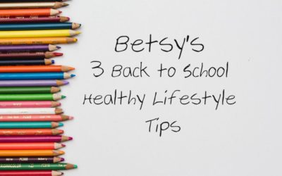 Betsy's 3 Back to School Healthy Lifestyle Tips